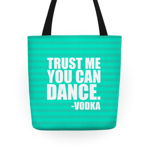 Trust Me You Can Dance Tote
