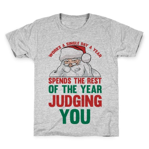 Works A Single Day A year Spends The Rest Of The Year Judging You Kids T-Shirt