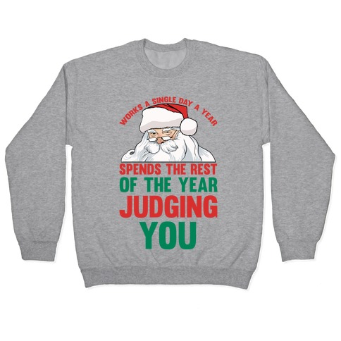 Works A Single Day A year Spends The Rest Of The Year Judging You Pullover