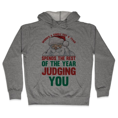 Works A Single Day A year Spends The Rest Of The Year Judging You Hooded Sweatshirt
