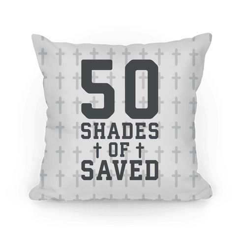 50 Shades of Saved Pillow