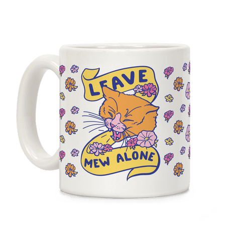 Leave Mew Alone Coffee Mug