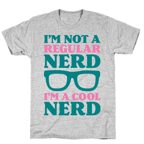 I'm Not a Regular Nerd I'm a Cool Nerd Mens T-Shirt