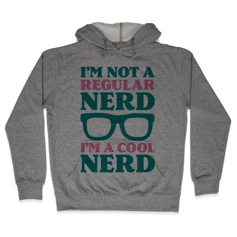 I'm Not a Regular Nerd I'm a Cool Nerd Hooded Sweatshirt