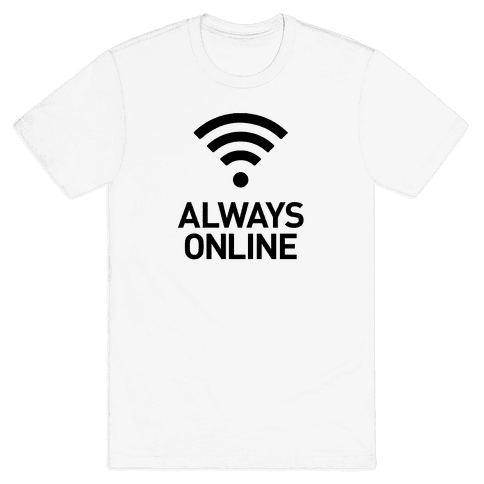 Always Online Mens T-Shirt