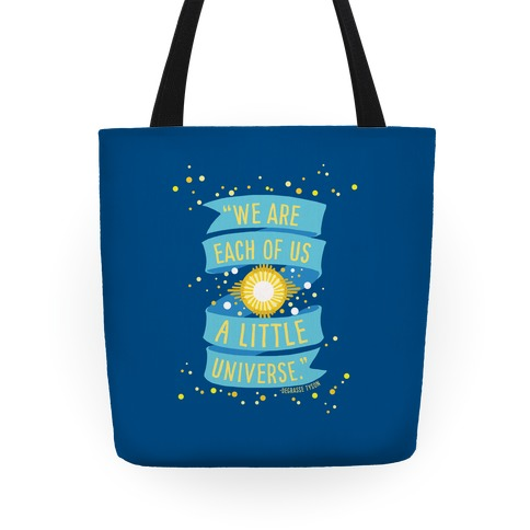 We Are Each Of Us A Little Universe Tote