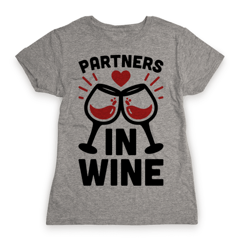 Partners In Wine Womens T-Shirt