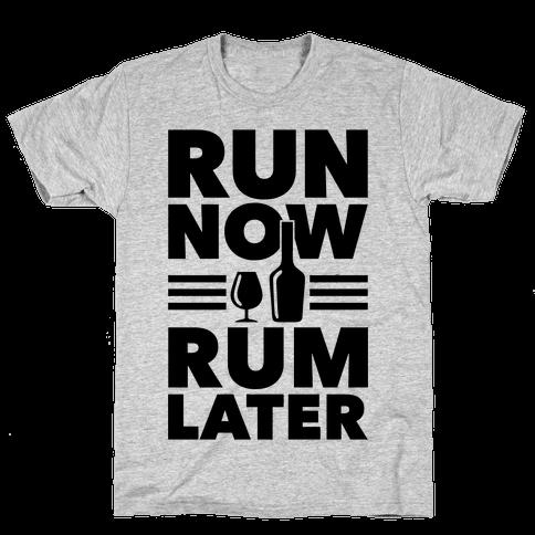 Run Now Rum Later Mens T-Shirt