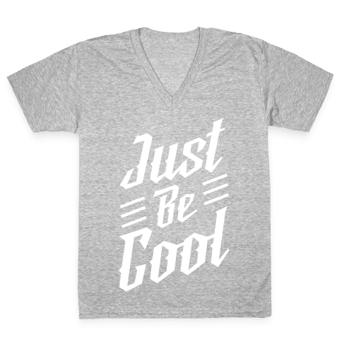 Just Be Cool V-Neck Tee Shirt