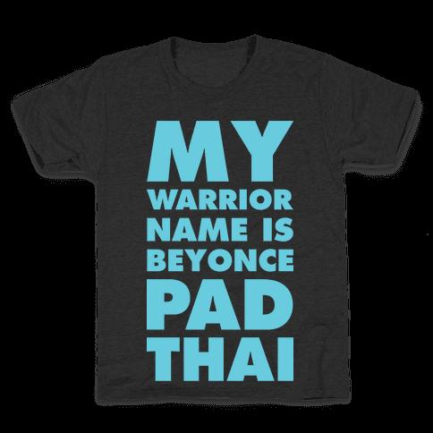 My Warrior Name is Beyonce Pad Thai Kids T-Shirt