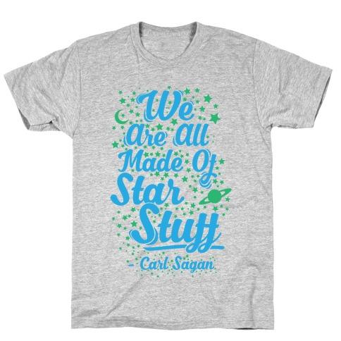 We Are Made Of Starstuff Carl Sagan Quote T-Shirt