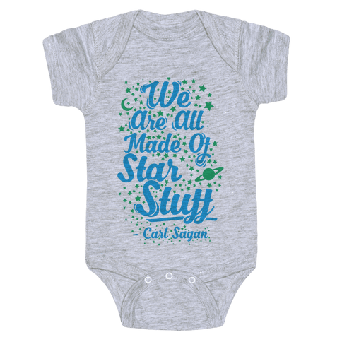 We Are Made Of Starstuff Carl Sagan Quote Baby Onesy