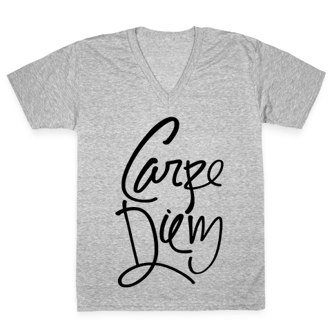Carpe Diem V-Neck Tee Shirt