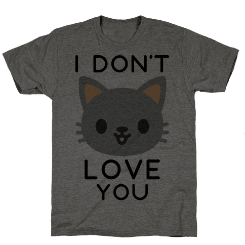I Don't Love You Mens T-Shirt
