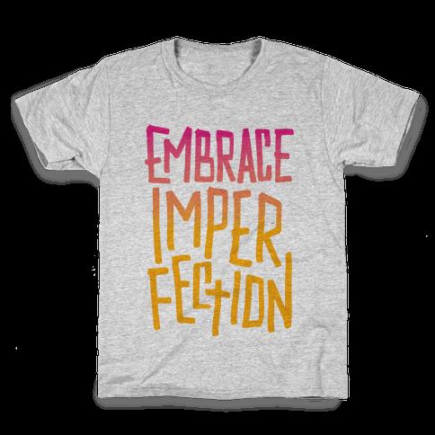 Embrace Imperfection Kids T-Shirt