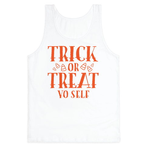 Trick Or Treat Yo Self Tank Top