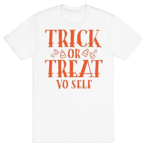 Trick Or Treat Yo Self T-Shirt
