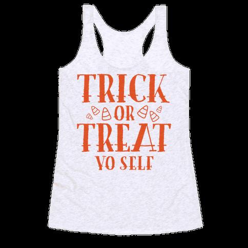 Trick Or Treat Yo Self Racerback Tank Top