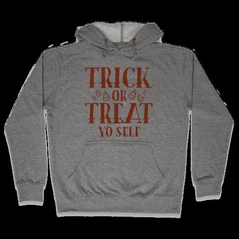 Trick Or Treat Yo Self Hooded Sweatshirt