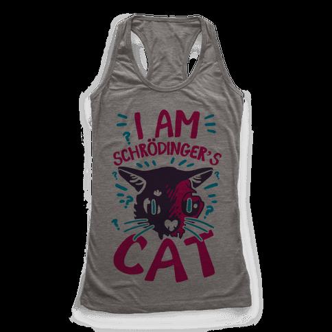 I Am Schrodinger's Cat Racerback Tank Top