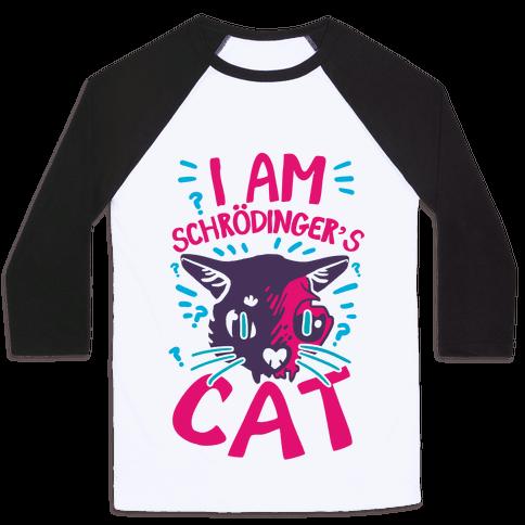 I Am Schrodinger's Cat