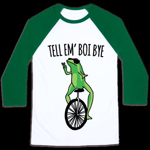 Tell Em' Boi Bye Parody
