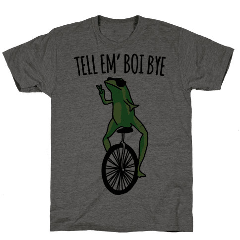 Tell Em' Boi Bye Parody Mens T-Shirt