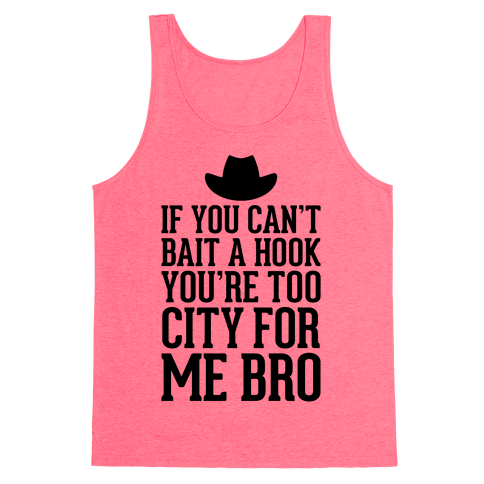 If You Can't Bait A Hook Tank Top