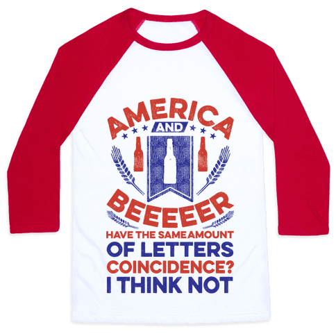 America and Beeeeer Have the Same Number of Letters Baseball Tee