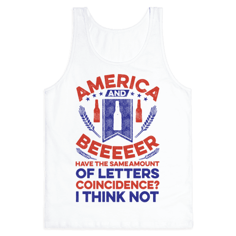 America and Beeeeer Have the Same Number of Letters Tank Top