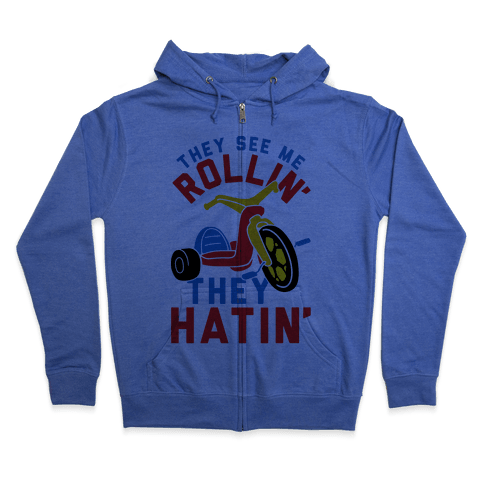 They See Me Rollin' Big Wheel Zip Hoodie