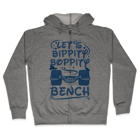 Let's Bippity Boppity Bench Zip Hoodie