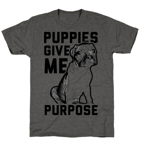 Puppies Give Me Purpose T-Shirt