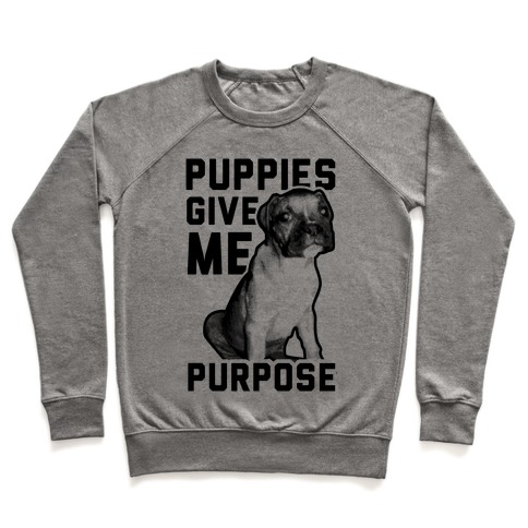 Puppies Give Me Purpose Pullover