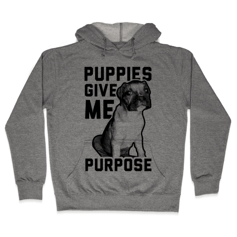 Puppies Give Me Purpose Hooded Sweatshirt