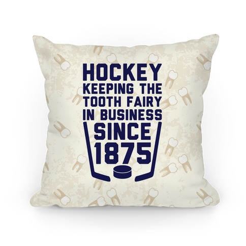 Hockey: Keeping The Tooth Fairy In Business Pillow