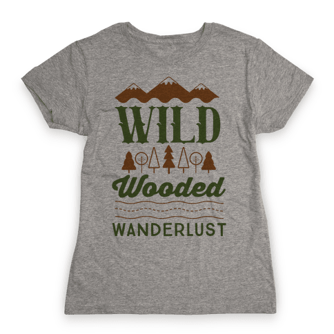 Wild Wooded Wanderlust Womens T-Shirt
