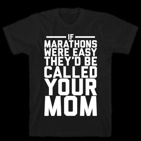 If Marathons Were Easy Mens T-Shirt