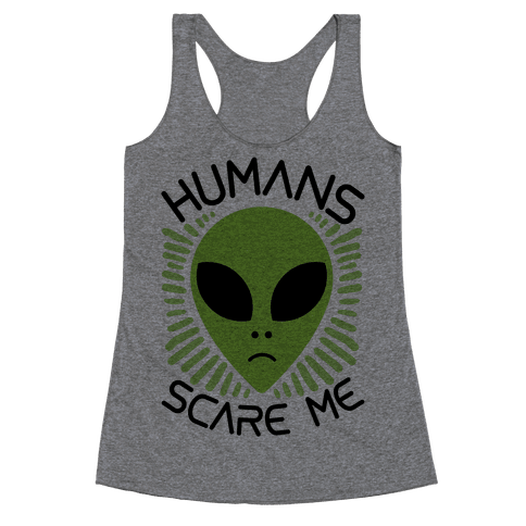 Humans Scare Me Racerback Tank Top