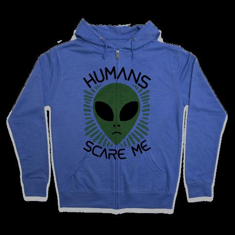Humans Scare Me Zip Hoodie
