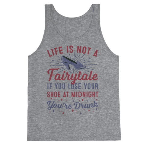 Life Is Not A Fairytale Tank Top