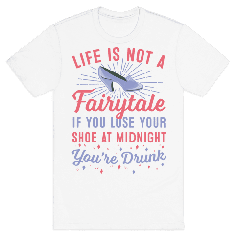 Life Is Not A Fairytale Mens T-Shirt