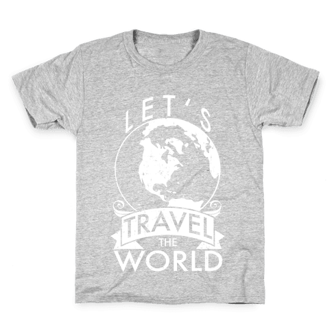 Let's Travel the World Kids T-Shirt