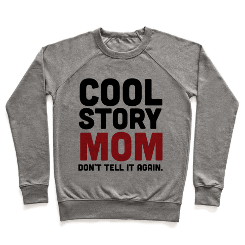 Cool Story Mom Pullover