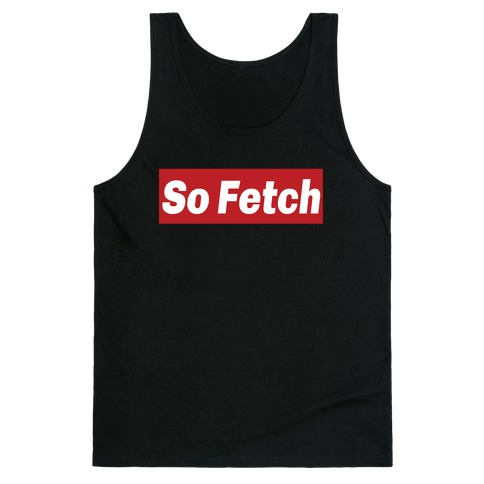 So Fetch Tank Top