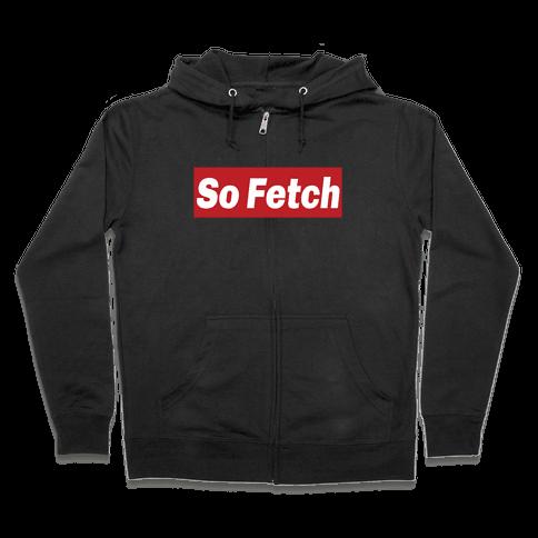 So Fetch Zip Hoodie