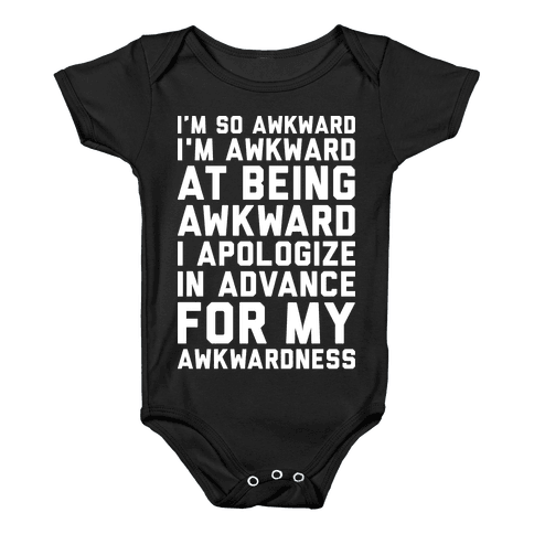 I'm So Awkward I'm Awkward At Being Awkward Baby Onesy