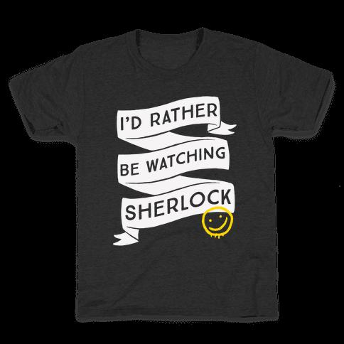 I'd Rather Be Watching Sherlock Kids T-Shirt