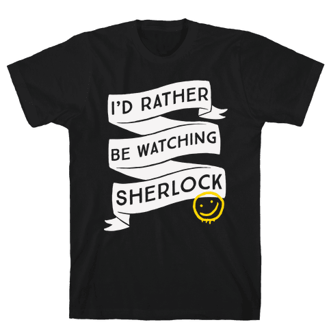 I'd Rather Be Watching Sherlock Mens T-Shirt