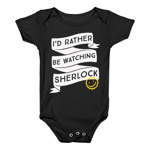I'd Rather Be Watching Sherlock Baby Onesy